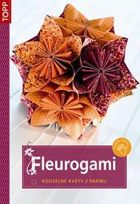 Fleurogami - Kouzelné květy z papíru