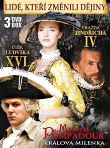 Lidé, kteří změnili dějiny - 3DVD BOX (Vražda Jindřicha IV., Madam de Pompadour - Králova milenka, Ú