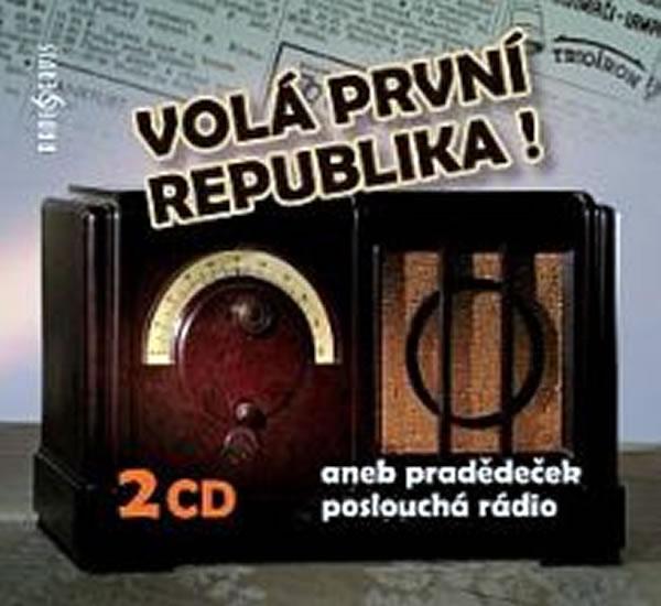 Volá první republika! aneb Pradědeček poslouchá rádio - 2CD - kolektiv autorů