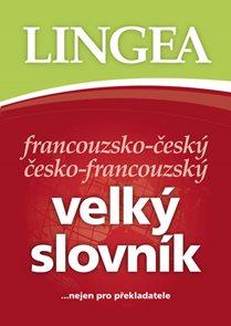 Francouzsko-český, česko-francouzský velký slovník.....nejen pro překladatele - 2. vydání