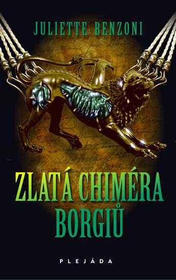 Zlatá chiméra Borgiů - Benzoni Juliette