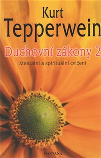 Duchovní zákony 2 - Mentální a spirituální cvičení - Tepperwein Kurt