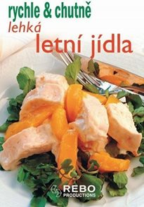 Lehká letní jídla - rychle & chutně - 2. vydání
