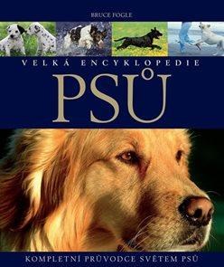 Velká encyklopedie psů - Kompletní průvodce světem psů