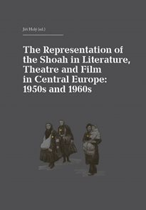 The Representation of the Shoah in Literature, Theatre and Film in Central Europe: 1950s and 1960s