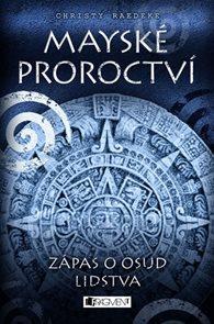 Mayské proroctví – Zápas o osud lidstva