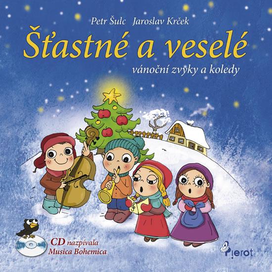 Šťastné a veselé vánoční zvyky a koledy + CD - Šulc Petr