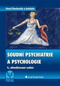 Soudní psychiatrie a psychologie - 4. vydání