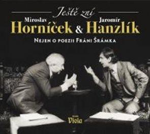 Ještě zní aneb nejen o poezii Fráni Šrámka - CD