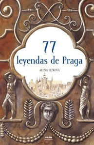 77 leyendas de Praga / 77 pražských legend (španělsky)
