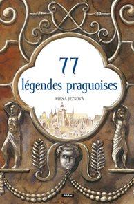 77 légendes praguoises / 77 pražských legend (francouzsky)