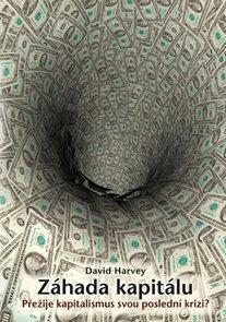Záhada kapitálu – Přežije kapitalismus svou poslední krizi?