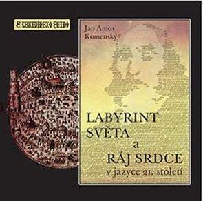 Labyrint světa a ráj srdce v jazyce 21. století - CDmp3