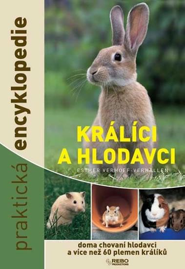 Králíci a hlodavci - doma chovaní hlodavci a více než 60 plemen králíků - praktická encyklopedie - Verhoef - Verhallen Esther