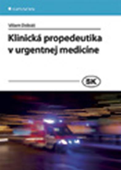 Klinická propedeutika v urgentnej medicíne - Dobiáš Viliam