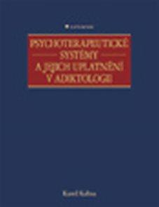 Psychoterapeutické systémy a jejich uplatnění v adiktologii
