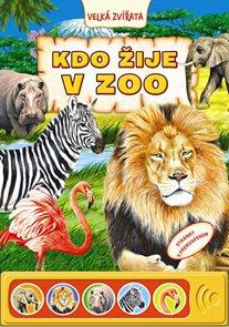 Kdo žije v ZOO - Zvuková knížka