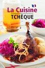 La Cuisine Tchéque - Česká kuchyně (francouzsky)