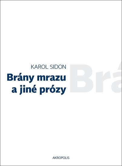 Brány mrazu a jiné prózy - Sidon Karol