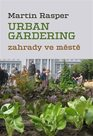 Urban Gardering  - Zahrady ve městě