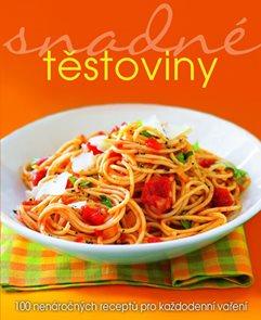 Snadné těstoviny - 100 nenáročných receptů pro každodenní vaření
