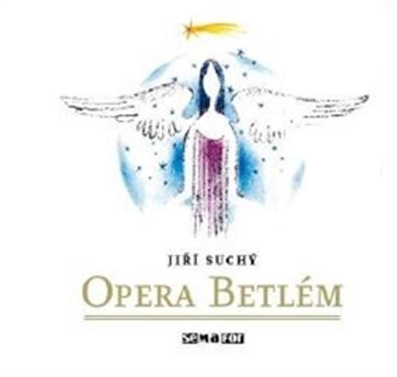 Opera Betlém - CD - Suchý Jiří