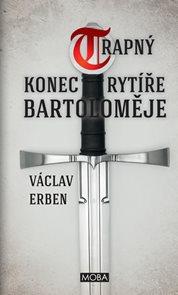 Trapný konec rytíře Bartoloměje