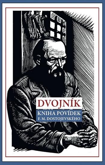 Dvojník - Kniha povídek F. M. Dostojevského - Dostojevskij Fjodor Michajlovič
