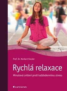 Rychlá relaxace - Minutová cvičení proti každodennímu stresu