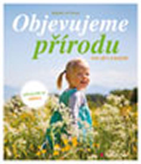 Objevujeme přírodu pro děti a rodiče - Oftringová Bärbel
