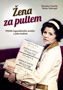 Žena za pultem - Příběh legendárního seriálu a jeho hrdinů