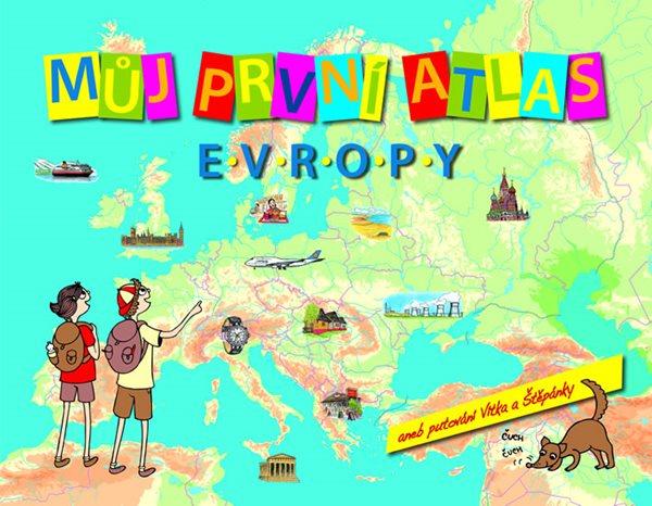 Můj první atlas Evropy aneb putování Vítka a Štěpánky - Štěpánek Vít - 24x31 cm
