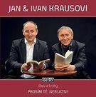 CD Jan a Ivan Krausovi - Prosím tě, neblázni!