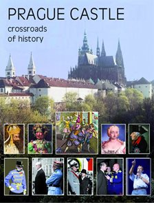Prague Castle - Crossroads of History