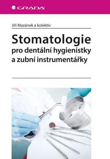 Stomatologie pro dentální hygienistky - Mazánek a kolektiv Jiří