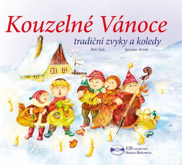Kouzelné Vánoce, tradiční zvyky a koledy - CD - Šulc Petr