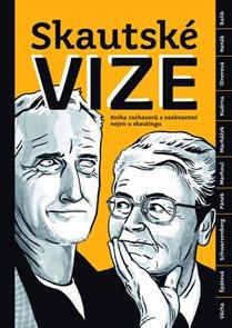 Skautské vize - Kniha rozhovorů s osobnostmi nejen o skautingu
