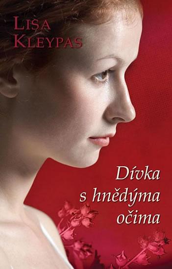 Dívka s hnědýma očima - Kleypas Lisa - 14x21 cm