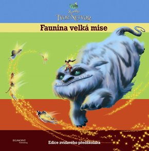 Zvonilka a tvor Netvor - Faunina velká mise (Edice zvídavého předškoláka)