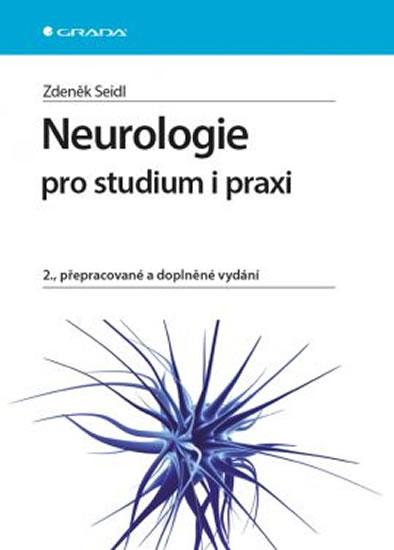 Neurologie pro studium i praxi - Seidl Zdeněk - 17x24 cm
