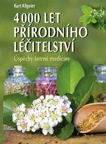4000 let přírodního léčitelství - Úspěchy šetrné medicíny