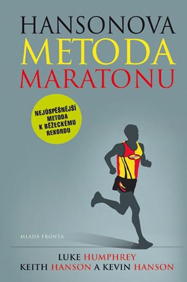 Hansonova metoda maratonu - Nejúspěšnější metoda k běžeckému rekordu - Humphrey Luke, Hansonovi Keith a Kevin