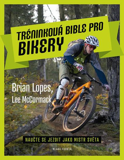 Tréninková bible pro bikery - Lopes Brian, McCormack Lee - 21x28 cm