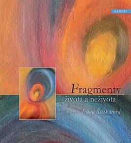 Fragmenty života a neživota