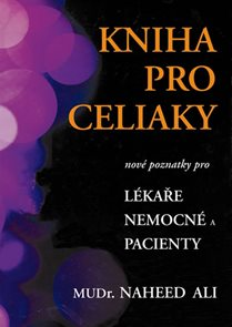 Kniha pro celiaky - Nové poznatky pro lékaře, nemocné a pacienty