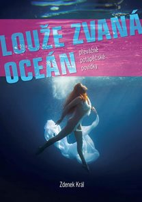 Louže zvaná oceán - Převážně potápěčské povídky