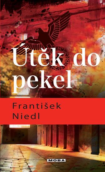 Útěk do pekel - Niedl František