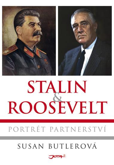 Stalin a Roosevelt - Portrét partnerství - Butlerová Susan