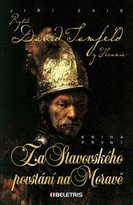 Rytíř David Tamfeld z Hranic 1 - Za Stavovského povstání na Moravě