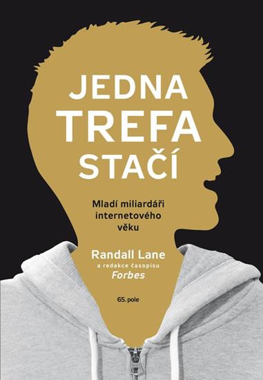 Jedna trefa stačí - Mladí miliardáři internetového věku - Lane Randall